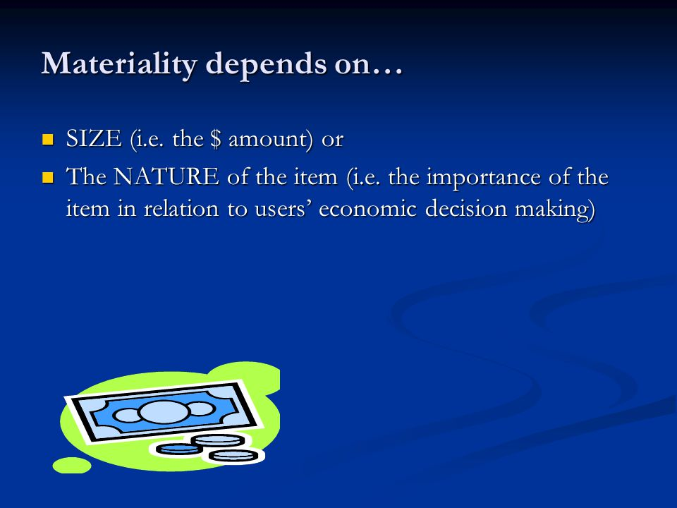Materiality depends on… SIZE (i.e. the $ amount) or SIZE (i.e.