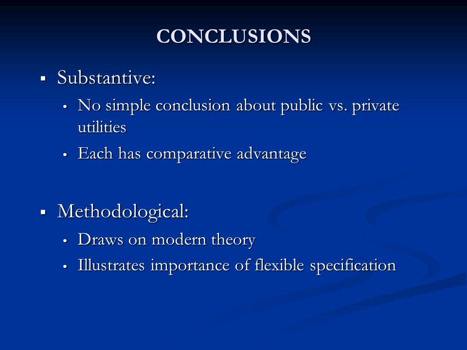CONCLUSIONS  Substantive: No simple conclusion about public vs.