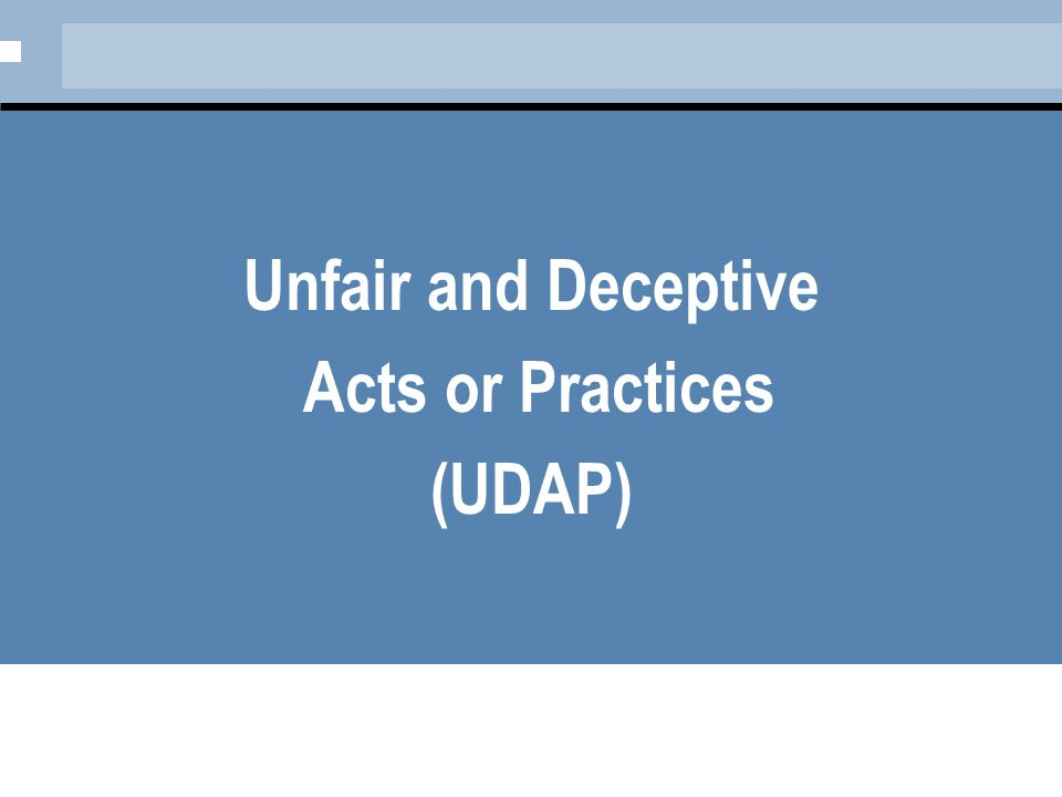 Unfair and Deceptive Acts or Practices (UDAP)