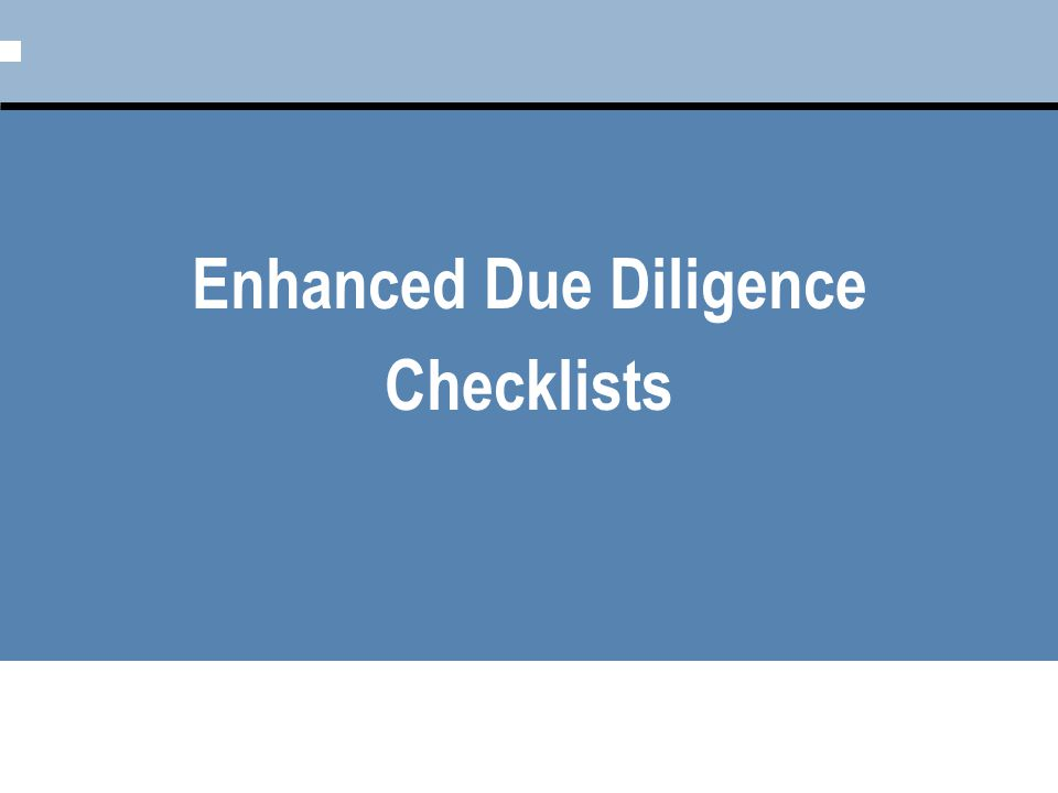 Enhanced Due Diligence Checklists