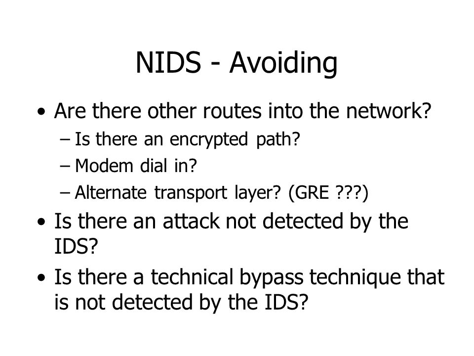 NIDS - Avoiding Are there other routes into the network.