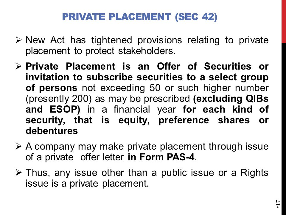 PRIVATE PLACEMENT (SEC 42)  New Act has tightened provisions relating to private placement to protect stakeholders.