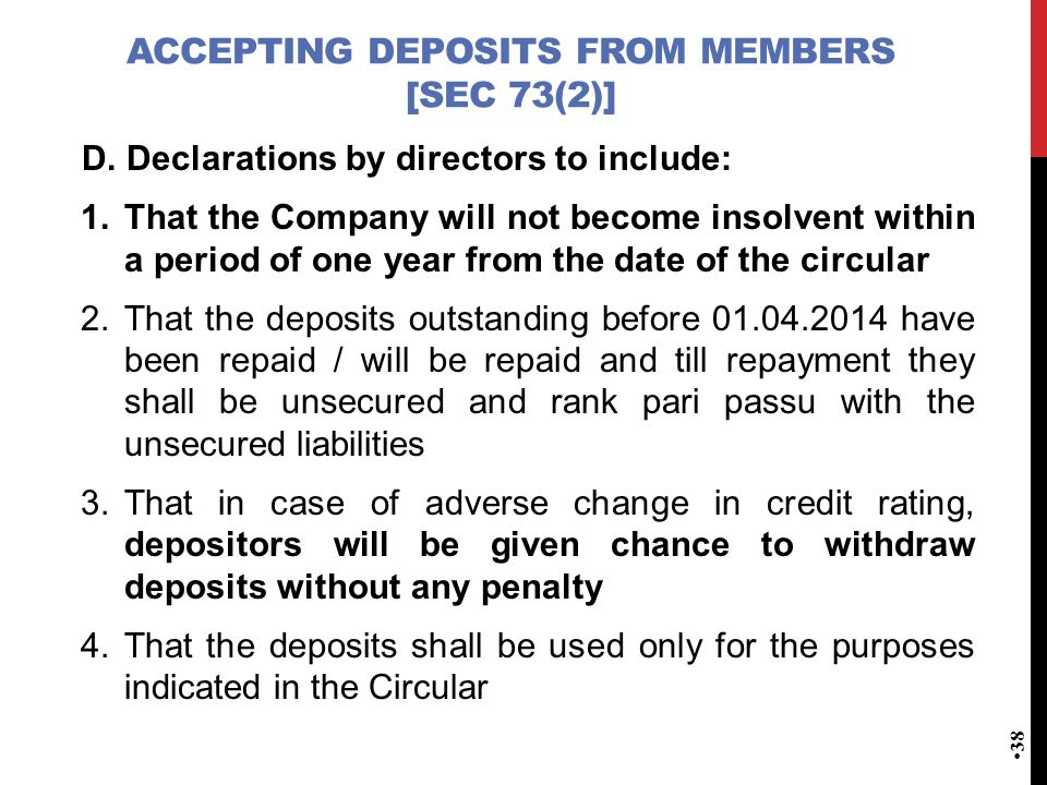 ACCEPTING DEPOSITS FROM MEMBERS [SEC 73(2)] D. Declarations by directors to include: 1.That the Company will not become insolvent within a period of o
