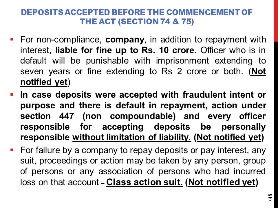 DEPOSITS ACCEPTED BEFORE THE COMMENCEMENT OF THE ACT (SECTION 74 & 75)  For non-compliance, company, in addition to repayment with interest, liable f