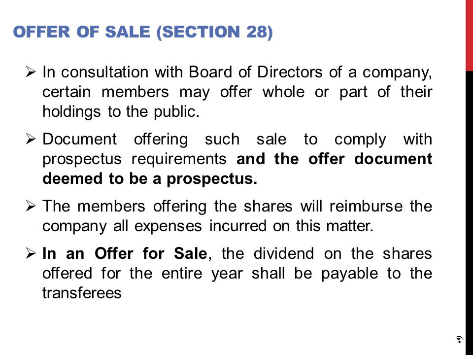 OFFER OF SALE (SECTION 28)  In consultation with Board of Directors of a company, certain members may offer whole or part of their holdings to the pu
