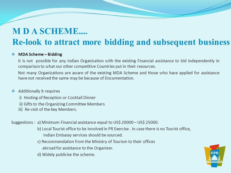 M D A SCHEME.... Re-look to attract more bidding and subsequent business  MDA Scheme – Bidding It is not possible for any Indian Organization with th