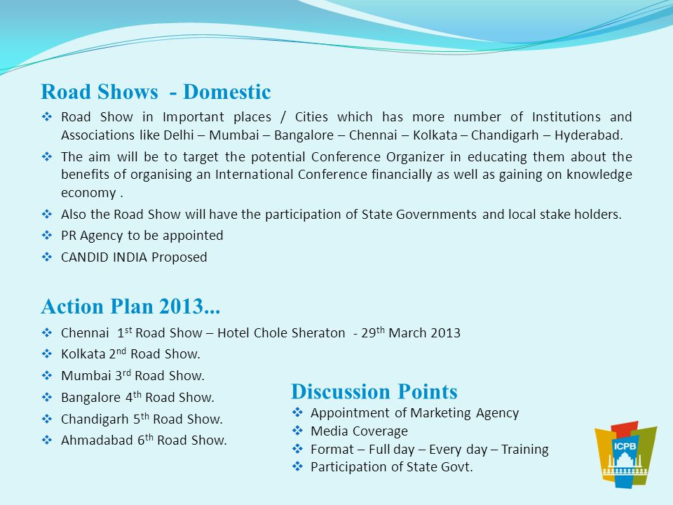 MARKETING ABROAD: By organizing India Evenings in Trade Road Shows abroad.