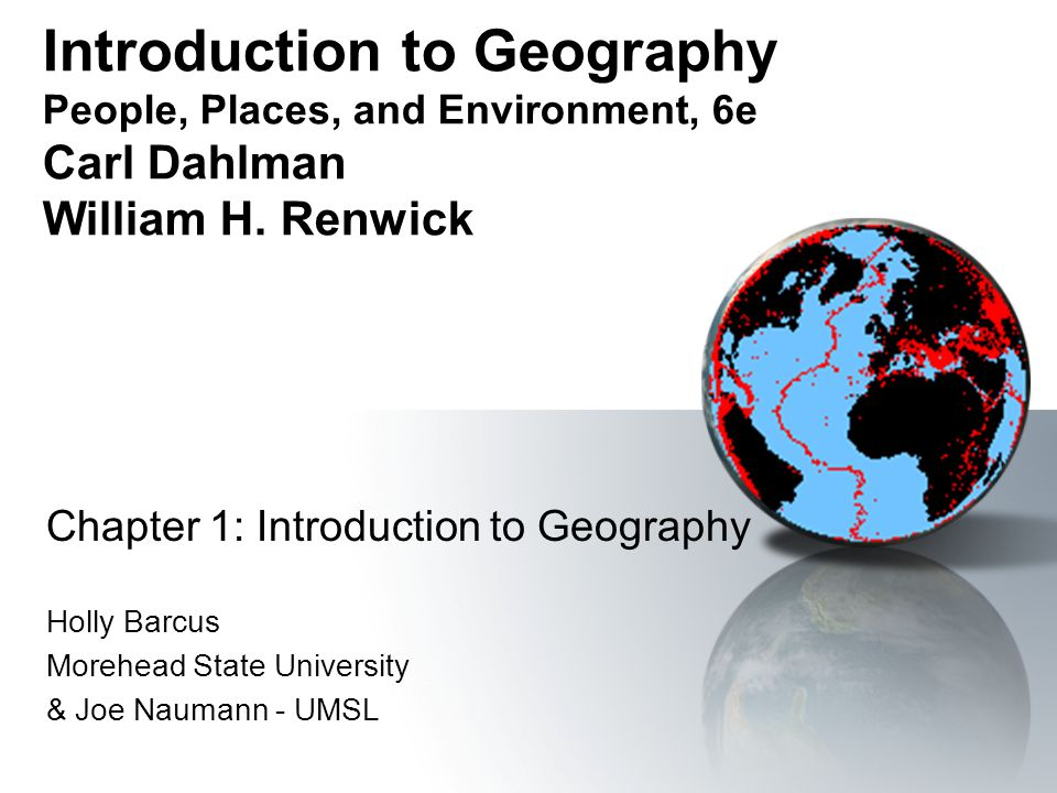 Introduction to Geography People, Places, and Environment, 6e Carl Dahlman William H.