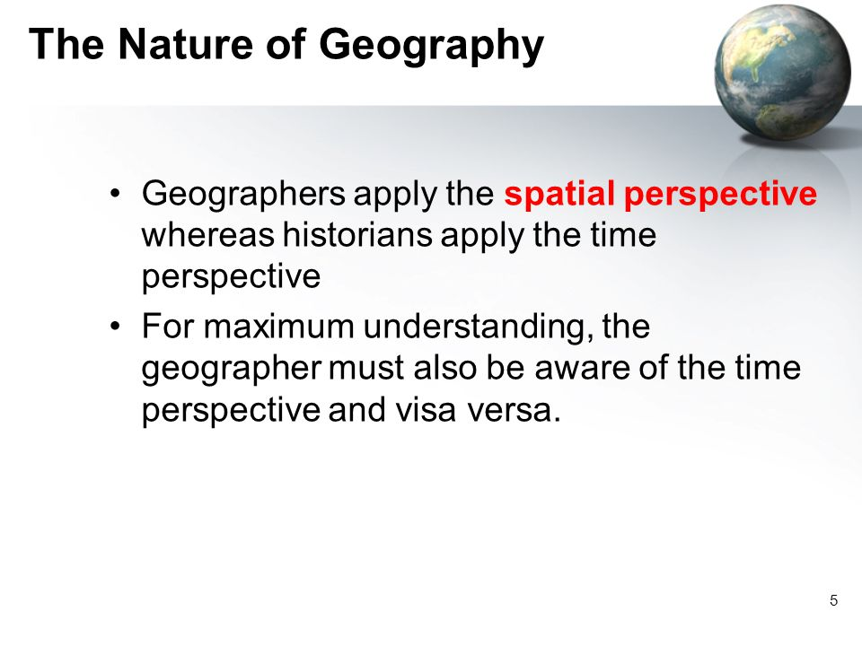 Origins of Geographic Study Natural human inquisitiveness Thinking geographically is one of the oldest human activities.
