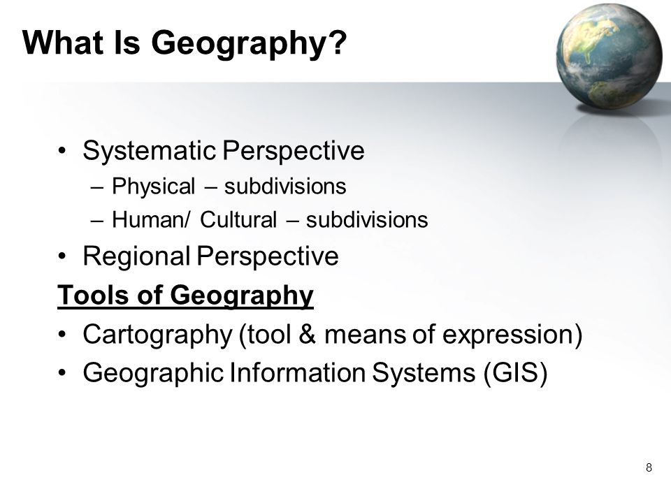 7 Basic Geographic Concepts Location, Direction and Distance Size and Scale Physical and Cultural Attributes Attributes of Place are Always Changing –