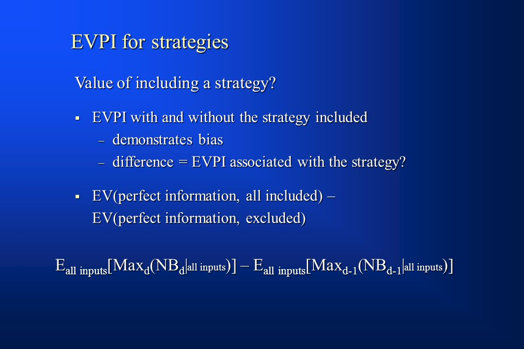 EVPI for strategies Value of including a strategy.