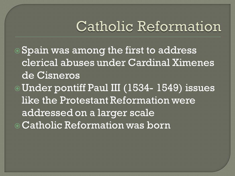  Catholic Reformation= actions designed to revive Catholic spirituality  Counter Reformation= negative actions designed to stop the spread of the Protestant Reformation
