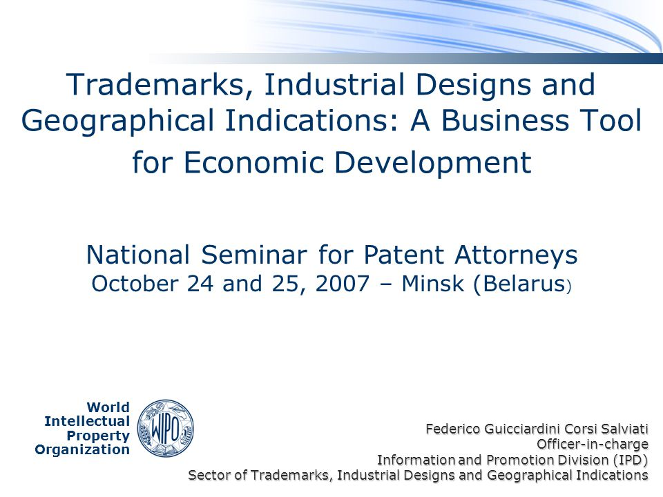 Madrid System The Information and Promotion Division – Sector of Trademarks, Industrial Designs and Geographical Indications Table of Contents 1.Introduction 2.Trademarks (Collective and Certification Marks), Industrial Designs and Geographical Indications for economic development 3.The concept of Branding 4.Conclusions