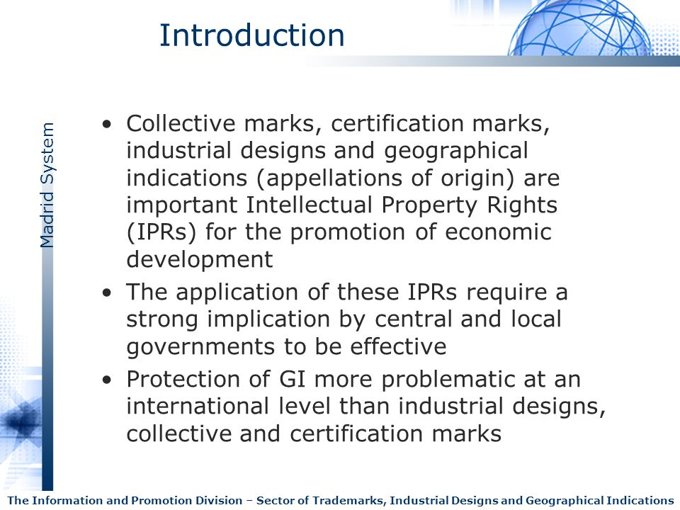 Madrid System The Information and Promotion Division – Sector of Trademarks, Industrial Designs and Geographical Indications Classes of Goods 2006