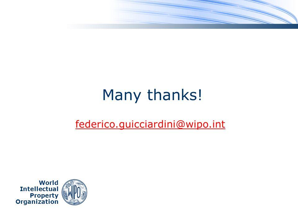 World Intellectual Property Organization Many thanks! federico.guicciardini@wipo.int