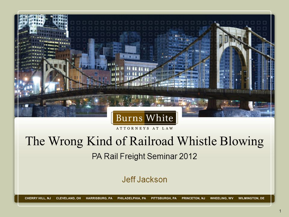 The Wrong Kind of Railroad Whistle Blowing PA Rail Freight Seminar 2012 Jeff Jackson 1