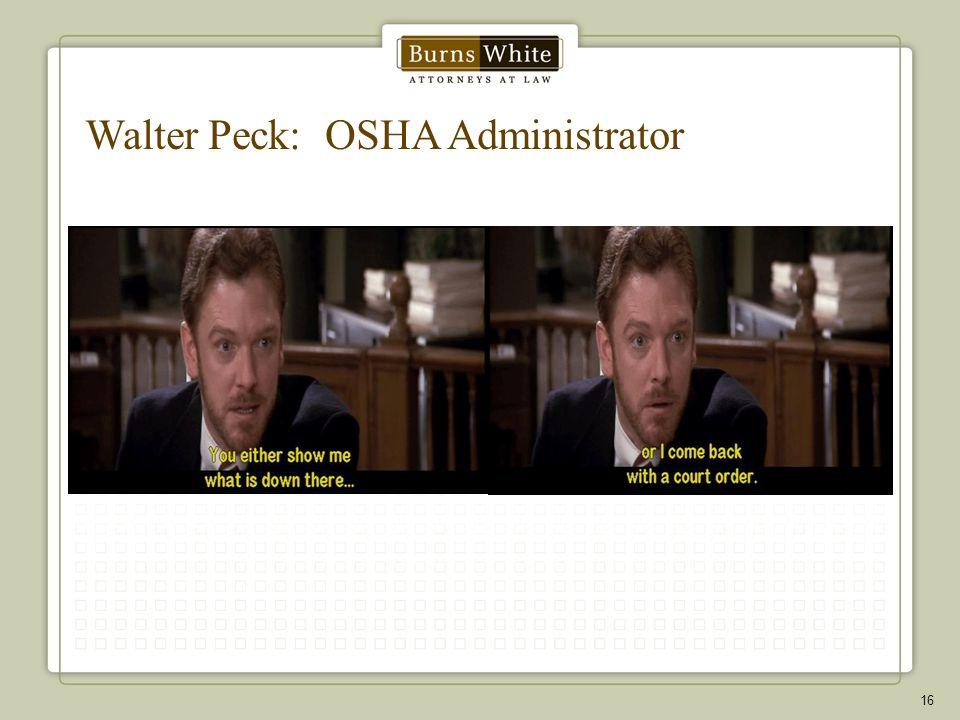 Walter Peck: OSHA Administrator 16