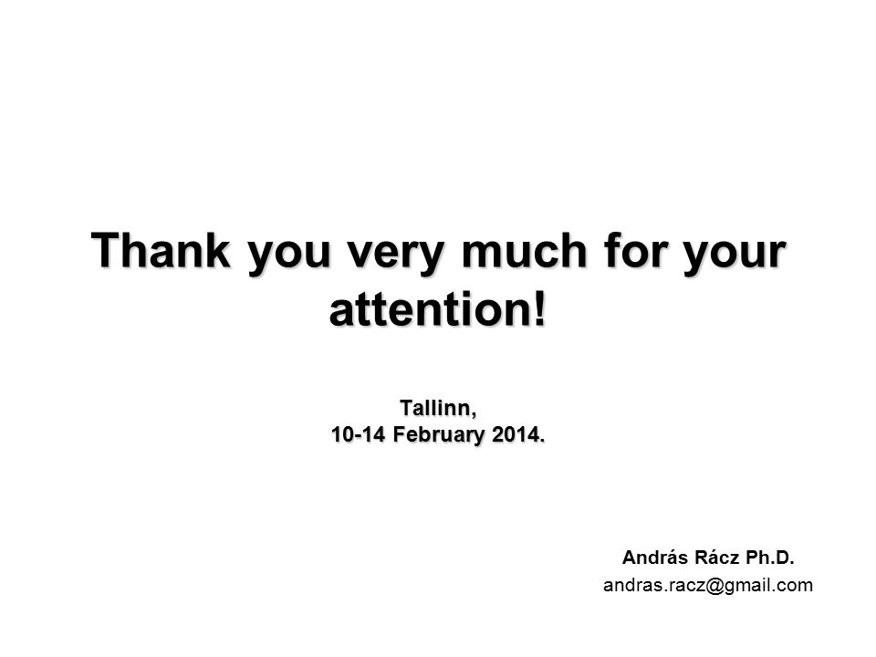 Thank you very much for your attention. Tallinn, 10-14 February 2014.