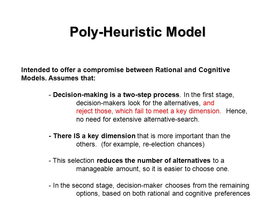 Poly-Heuristic Model Intended to offer a compromise between Rational and Cognitive Models.
