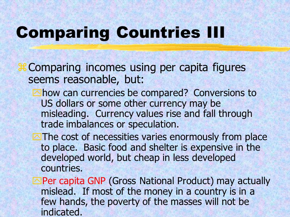Comparing Countries II yShould one look primarily at income levels.