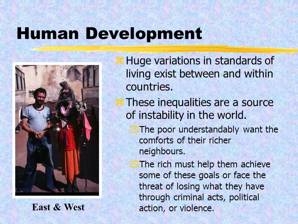 Additional UN Measures of Human Development zWhile most attention is focused on the HDI, the UN also notes additional measures of development.