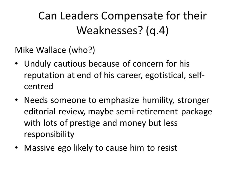 Can Leaders Compensate for their Weaknesses.