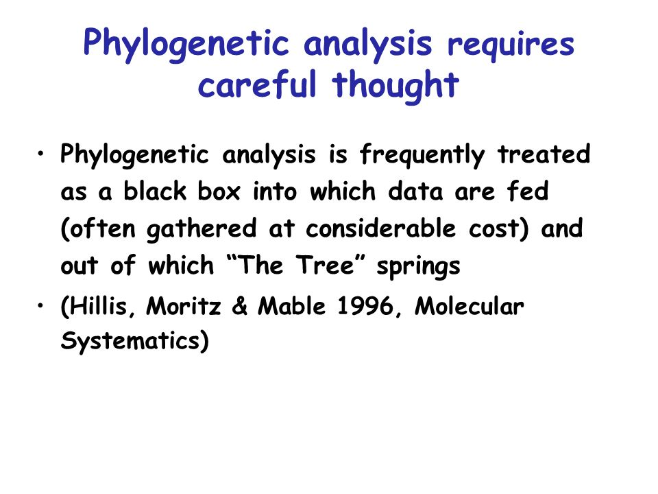 """Phylogenetic analysis is frequently treated as a black box into which data are fed (often gathered at considerable cost) and out of which """"The Tree"""" s"""