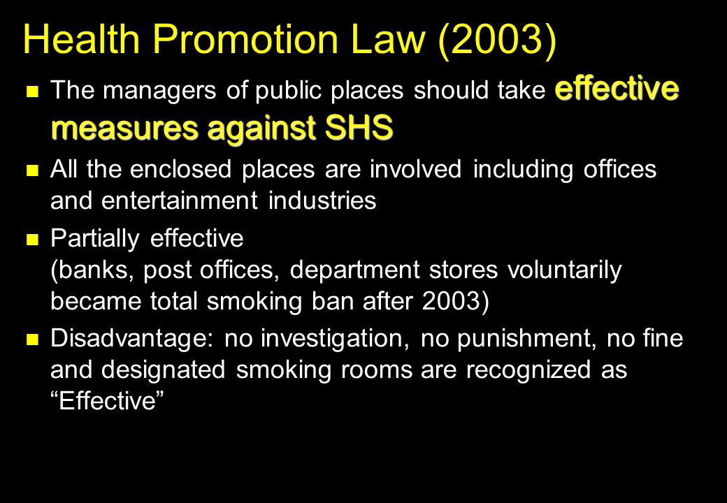 Health Promotion Law (2003) The managers of public places should take effective measures against SHS The managers of public places should take effecti