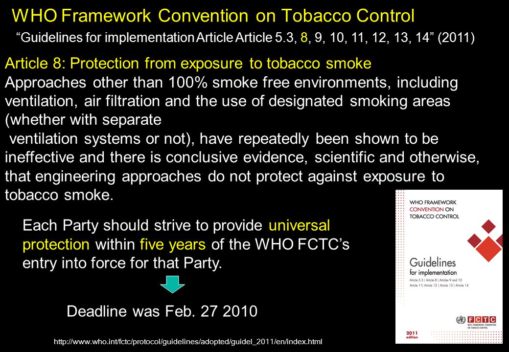 "WHO Framework Convention on Tobacco Control ""Guidelines for implementation Article Article 5.3, 8, 9, 10, 11, 12, 13, 14"" (2011) Article 8: Protection"
