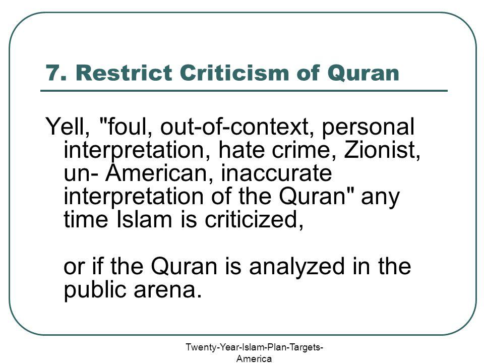Twenty-Year-Islam-Plan-Targets- America 7. Restrict Criticism of Quran Yell,