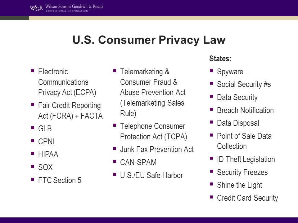 U.S. Consumer Privacy Law  Telemarketing & Consumer Fraud & Abuse Prevention Act (Telemarketing Sales Rule)  Telephone Consumer Protection Act (TCPA