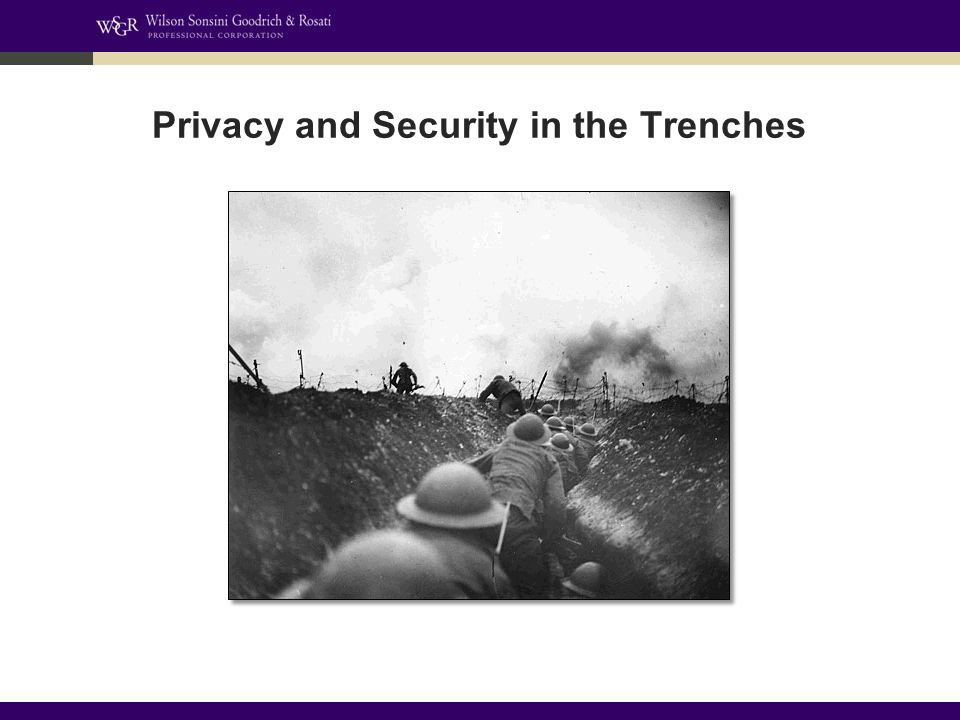 Privacy and Security in the Trenches
