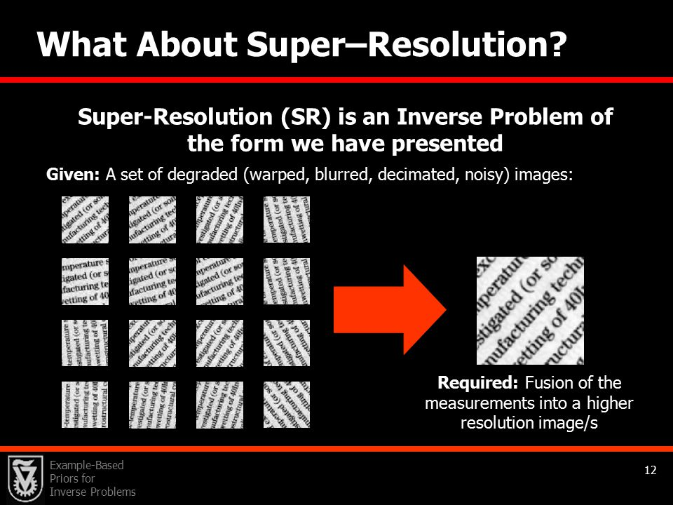 Example-Based Priors for Inverse Problems 12 What About Super–Resolution.