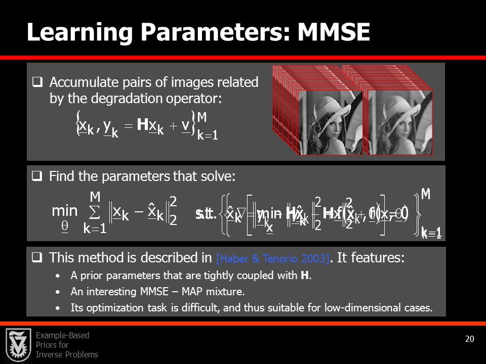 Example-Based Priors for Inverse Problems 20 Learning Parameters: MMSE  This method is described in [Haber & Tenorio 2003].