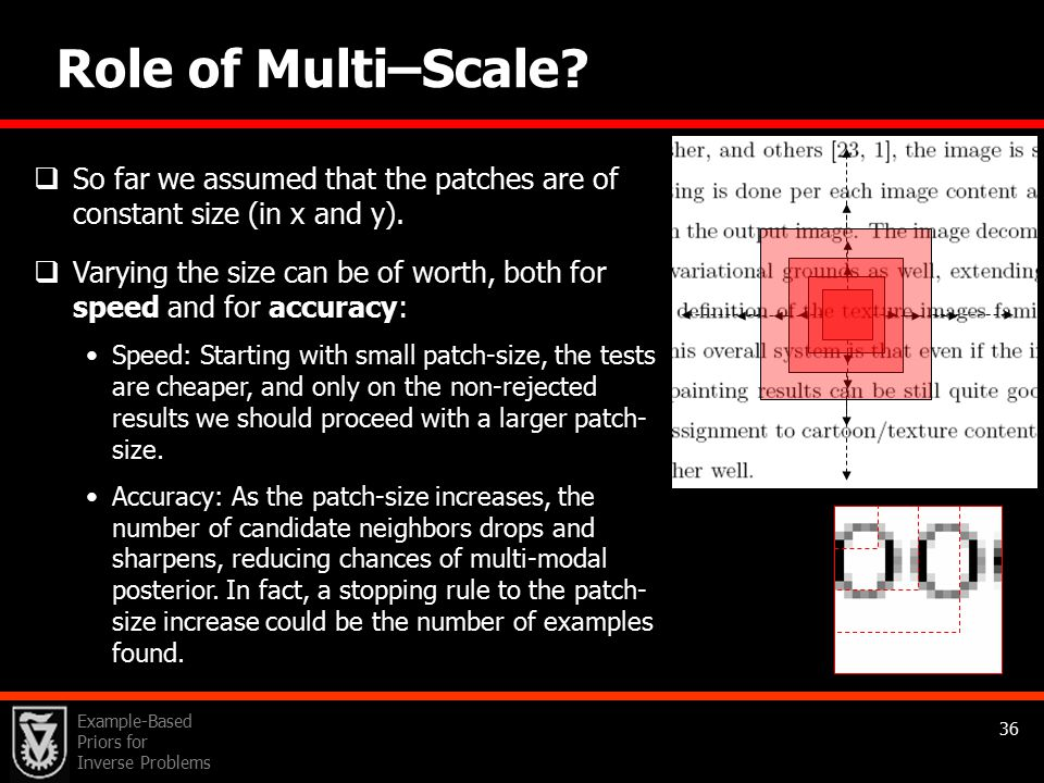 Example-Based Priors for Inverse Problems 36 Role of Multi–Scale.
