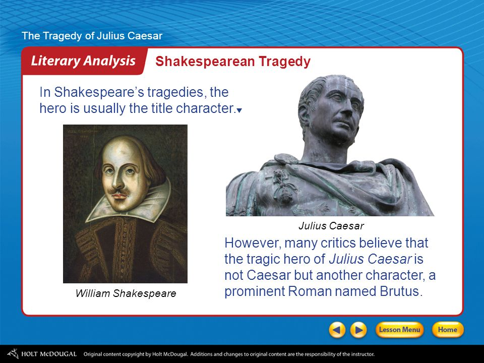 an analysis of the brutus beliefs in julius caesar a play by william shakespeare Extracts from this document introduction julius caersar - analysis of brutus in the play the tragedy of julius caesar by william shakespeare, the character marcus brutus fits the definition of the tragic hero.