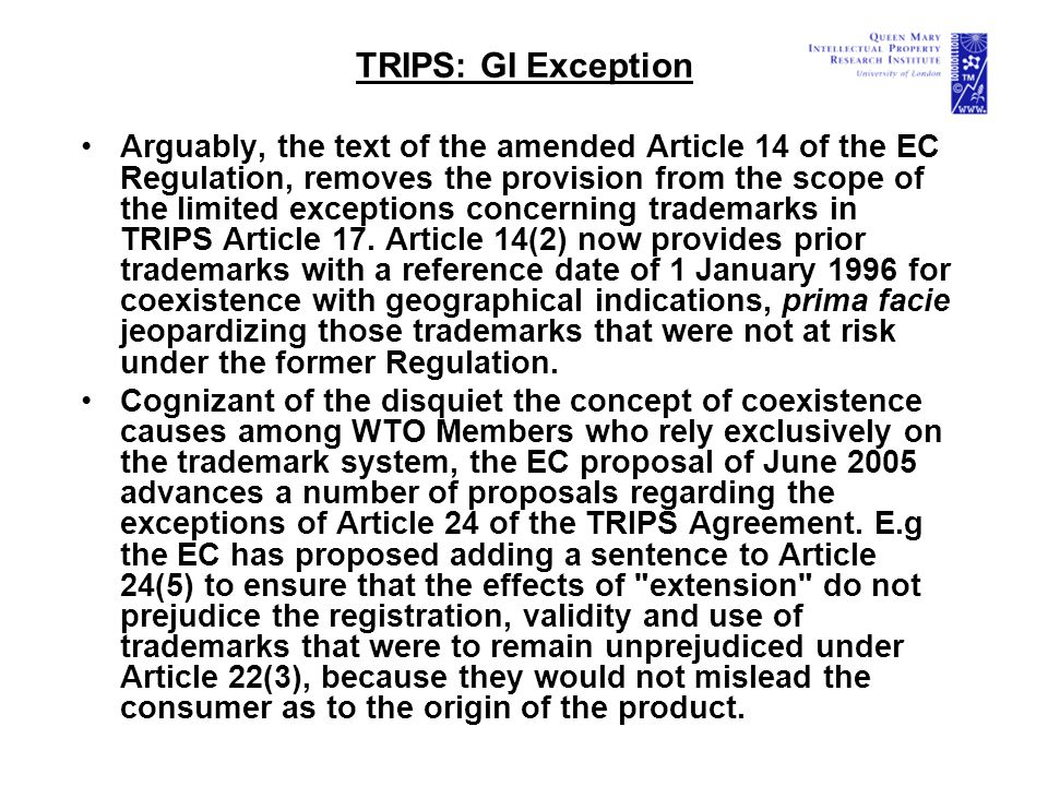 TRIPS: GI Exception Arguably, the text of the amended Article 14 of the EC Regulation, removes the provision from the scope of the limited exceptions