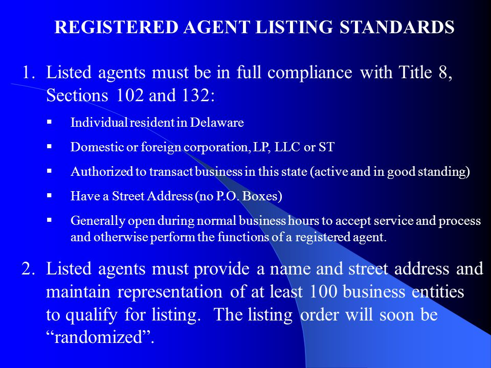 REGISTERED AGENT LISTING STANDARDS Issue Upon request, a registered agent may be listed on the Division's website as a convenience to potential and actual customers.