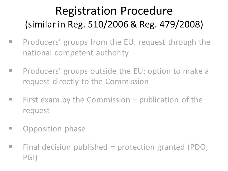Registration Procedure (similar in Reg. 510/2006 & Reg.