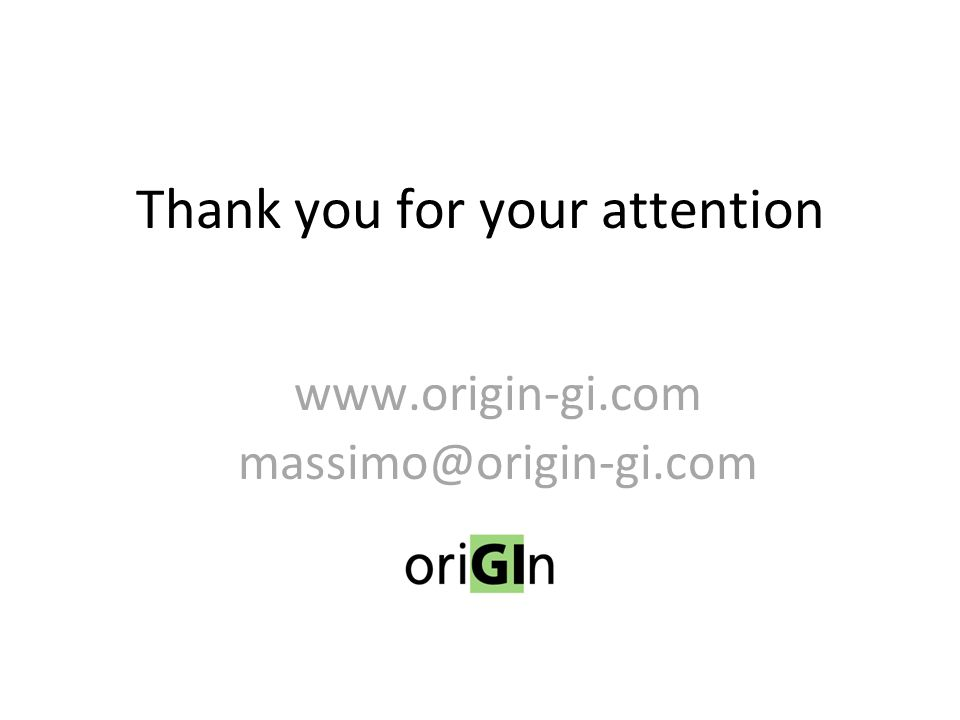 Thank you for your attention www.origin-gi.com massimo@origin-gi.com