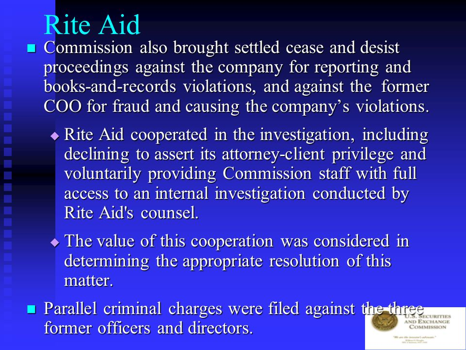 Rite Aid Former CEO, CFO, Vice Chairman charged with fraud in connection with wide-ranging accounting fraud scheme that enabled the company to overstate its income in every quarter from May 1997 to May 1999.