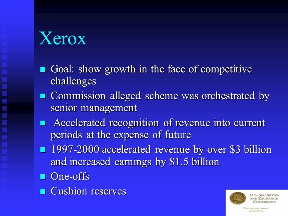 Xerox Commission alleged undisclosed accounting actions that accelerated revenue recognition of equipment by over $3 billion and increased pre-tax earnings by $1.5 billion over a four-year period.