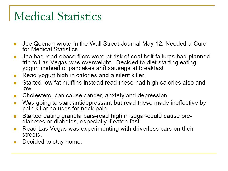 Medical Statistics Joe Qeenan wrote in the Wall Street Journal May 12: Needed-a Cure for Medical Statistics. Joe had read obese fliers were at risk of