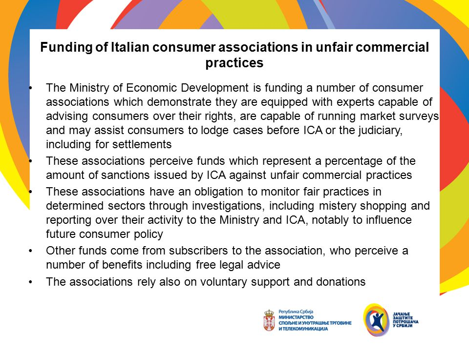 Funding of Italian consumer associations in unfair commercial practices The Ministry of Economic Development is funding a number of consumer associati