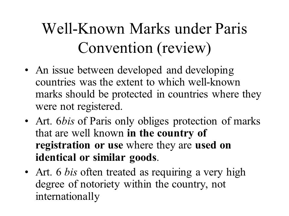 Well-Known Marks under Paris Convention (review) An issue between developed and developing countries was the extent to which well-known marks should b