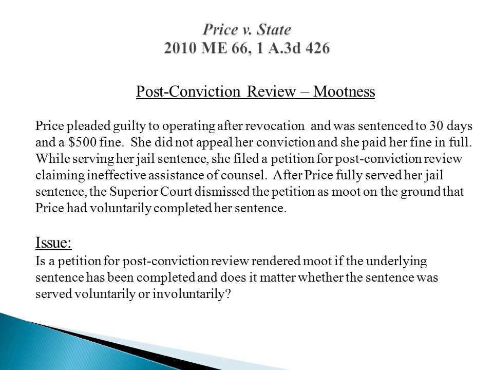 Post-Conviction Review – Mootness Price pleaded guilty to operating after revocation and was sentenced to 30 days and a $500 fine.