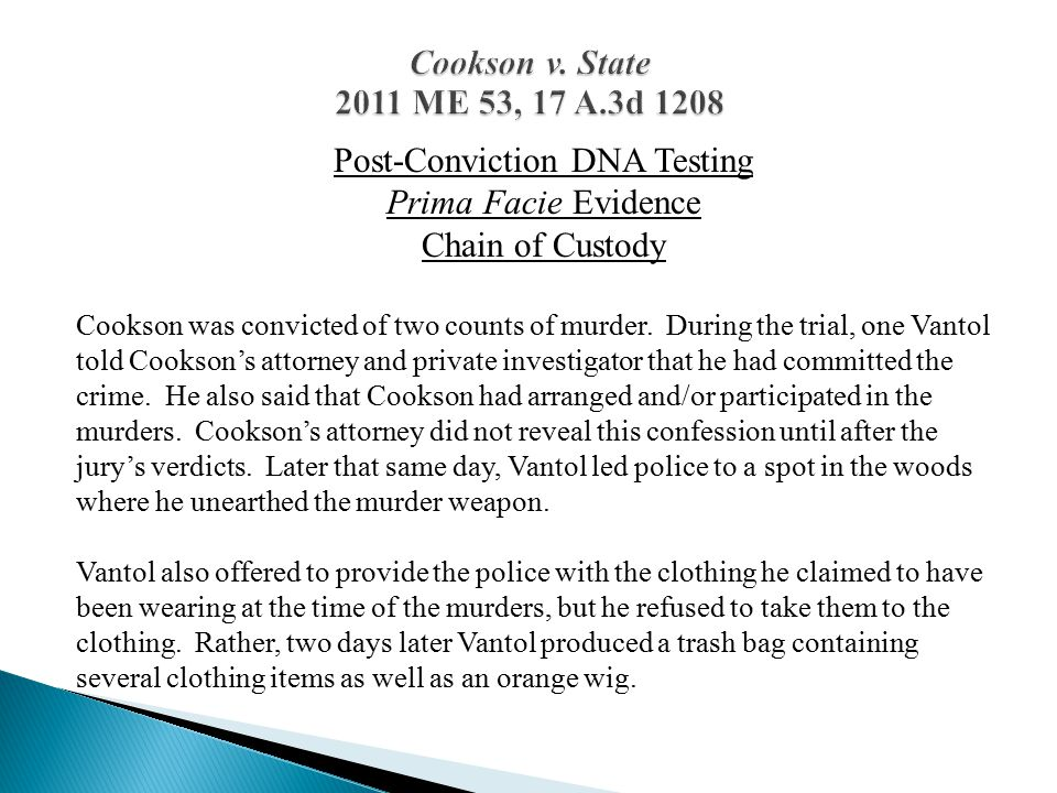 Post-Conviction DNA Testing Prima Facie Evidence Chain of Custody Cookson was convicted of two counts of murder.