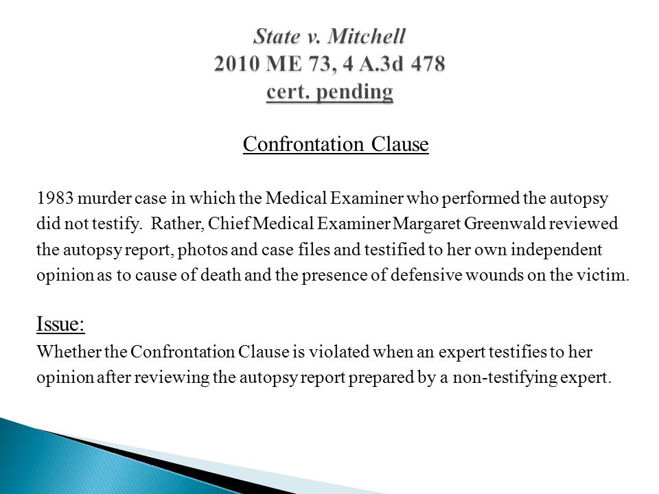 Confrontation Clause 1983 murder case in which the Medical Examiner who performed the autopsy did not testify.