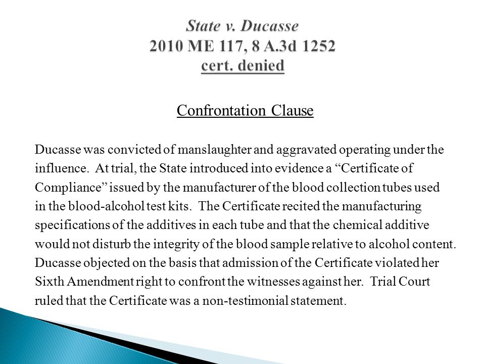 Confrontation Clause Ducasse was convicted of manslaughter and aggravated operating under the influence.