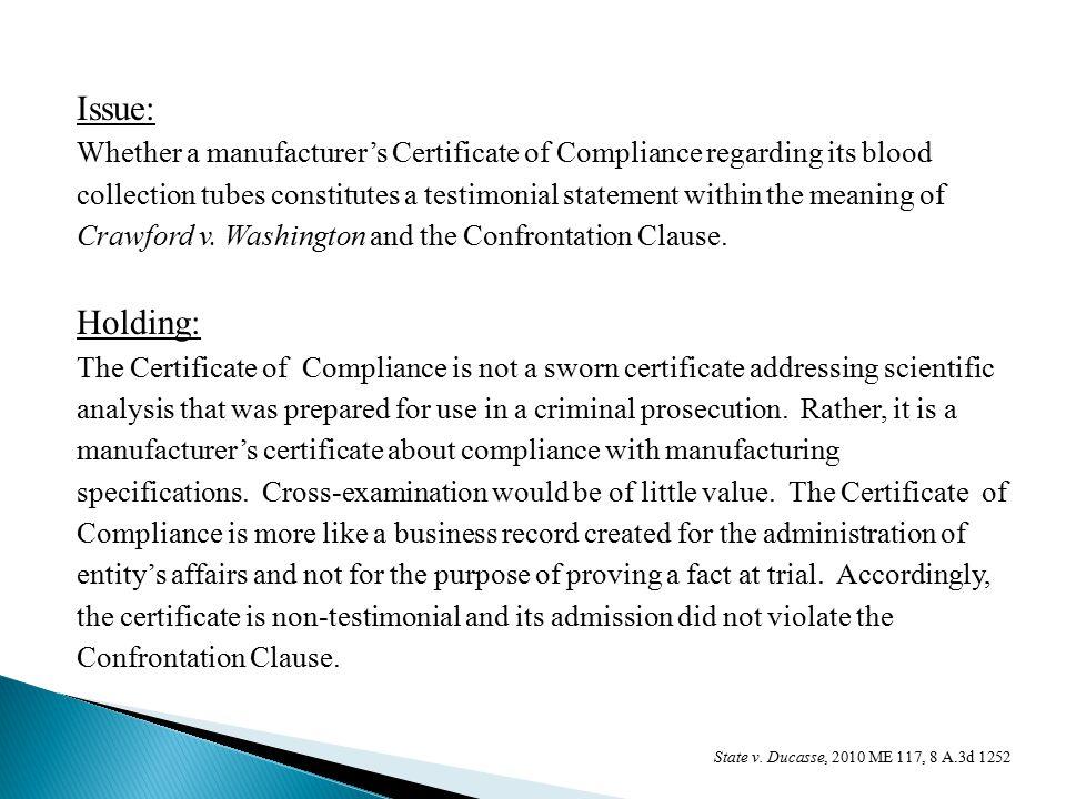 Issue: Whether a manufacturer's Certificate of Compliance regarding its blood collection tubes constitutes a testimonial statement within the meaning